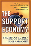 Zuboff and Maxmin's 'The Support Economy' is a Sohodojo must-read.